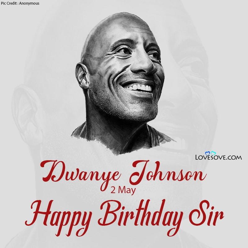 Dwanye Johnson Happy Birthday, Happy Birthday Dwanye Johnson, Birthday Wishes For Dwanye Johnson,