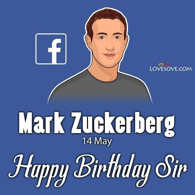 Happy Birthday Mark Zuckerberg, Mark Zuckerberg Birthday Wishes, Birthday Wishes For Mark Zuckerberg, Mark Zuckerberg Happy Birthday,