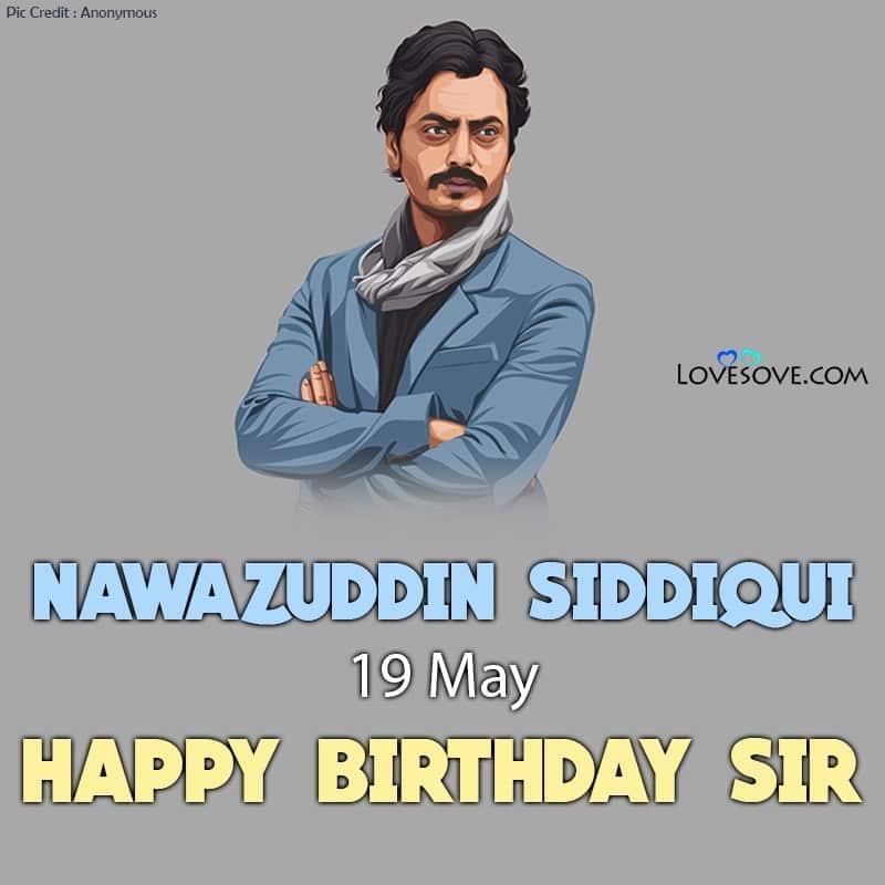 Nawazuddin Siddiqui Happy Birthday, Happy Birthday Nawazuddin Siddiqui, Birthday Wishes For Nawazuddin Siddiqui,