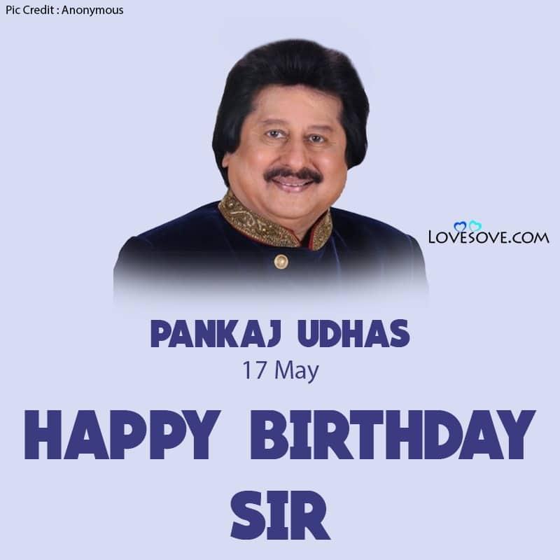 Happy Birthday Pankaj Udhas, Pankaj Udhas Happy Birthday, Birthday Wishes For Pankaj Udhas,