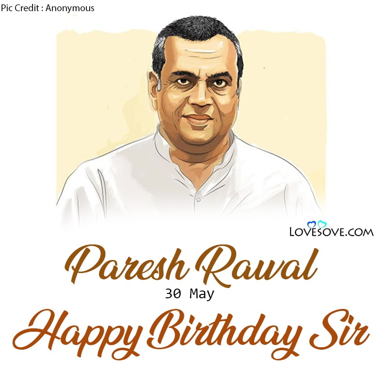 Happy Birthday Paresh Rawal, Paresh Rawal Happy Birthday, Birthday Wishes For Paresh Rawal,