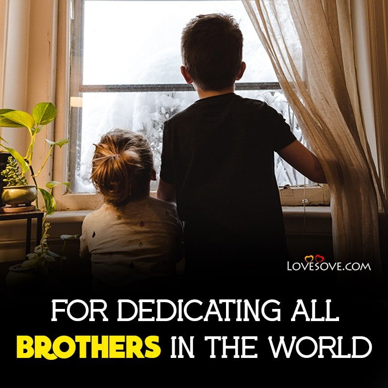 Brother Status In English Attitude, Brother Status English, Brother Whatsapp Status Download, Status Brother And Sister,