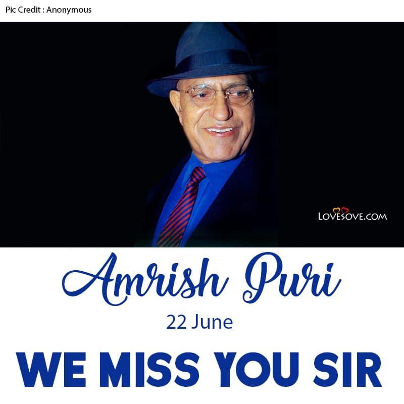 Amrish Puri We Miss You Sir, Amrish Puri We Love You Sir,