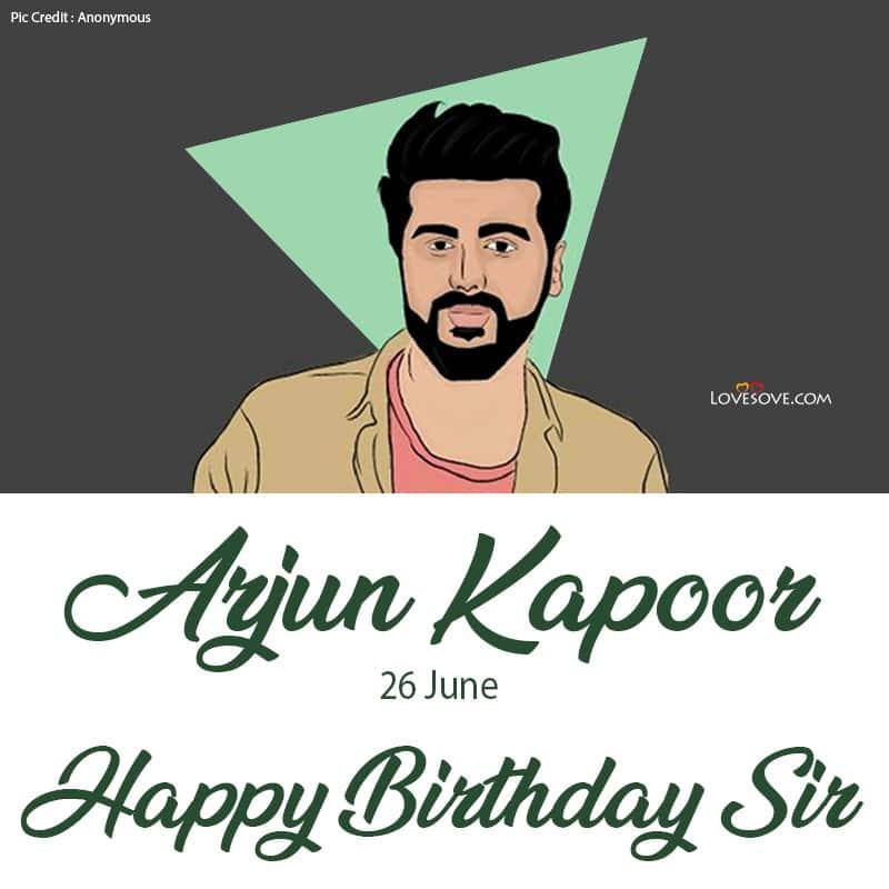 Happy Birthday Arjun Kapoor, Arjun Kapoor Birthday Wishes, Arjun Kapoor Happy Birthday, Birthday Wishes For Arjun Kapoor,