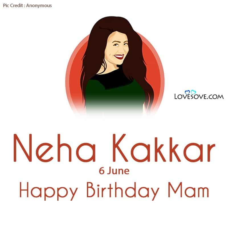 Happy Birthday Neha Kakkar, Neha Kakkar Birthday Wishes, Neha Kakkar Happy Birthday,