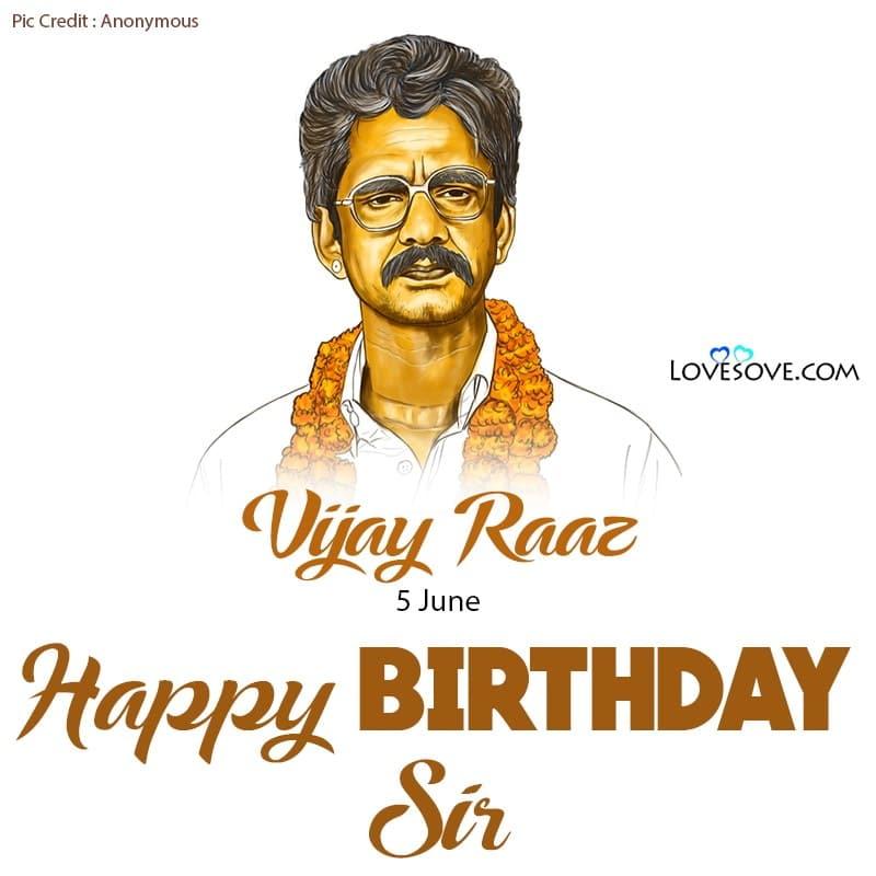 Happy Birthday Vijay Raaz, Vijay Raaz Birthday Wishes, Vijay Raaz Happy Birthday,