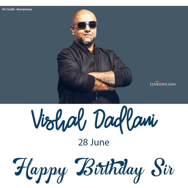 Happy Birthday Vishal Dadlani, Vishal Dadlani Birthday Wishes, Vishal Dadlani Happy Birthday,