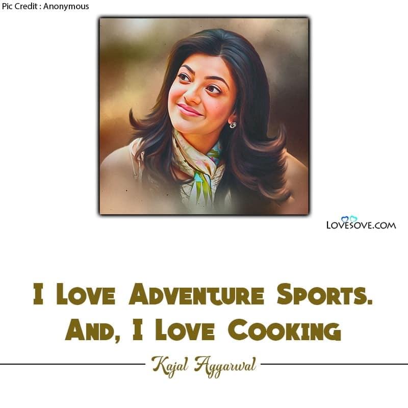 Kajal Agarwal Love Quotes, Kajal Love Quotes, Kajal Aggarwal Quotes, Kajal Dialogues, Kajal Agarwal Dialogues, Kajal Funny Dialogue,