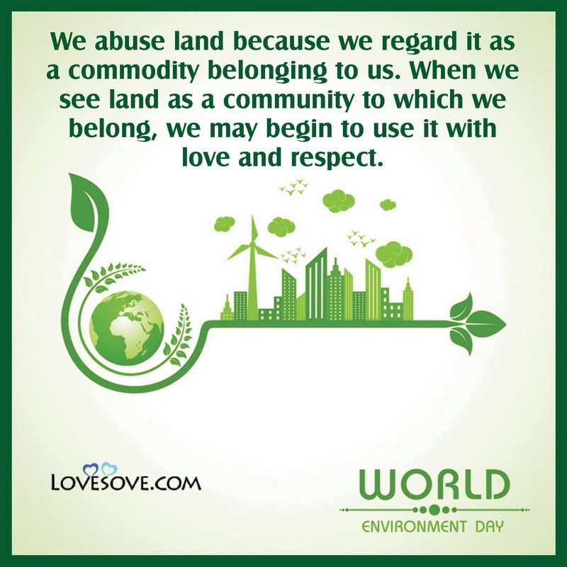 World Environment Day Quotes In English, What Is The Slogan For World Environment Day 2021, Motto Of World Environment Day 2021, Quotes About World Environment Day, World Environment Day Quotes Images, World Environment Day Best Quotes,