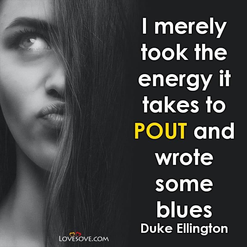 Pout Love Quotes, Bad Pout Quotes, Pout Selfie Quotes For Instagram, Best Pout Quotes, Pout Images Quotes,