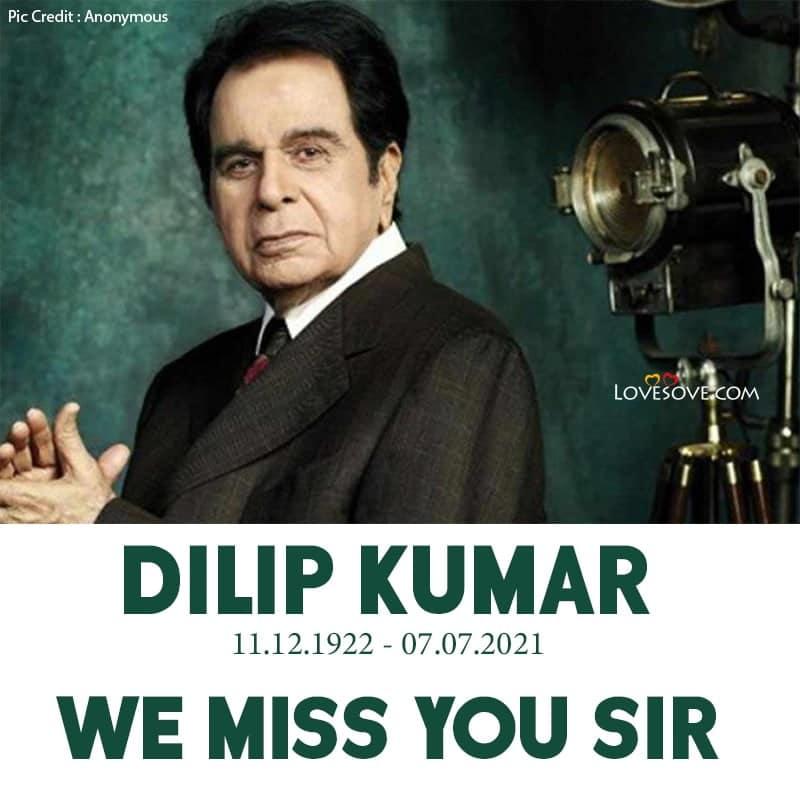 Dilip Kumar We Miss You Sir, Dilip Kumar We Love You Sir, Dilip Kumar RIP, Dilip Kumar Shradhanjali,