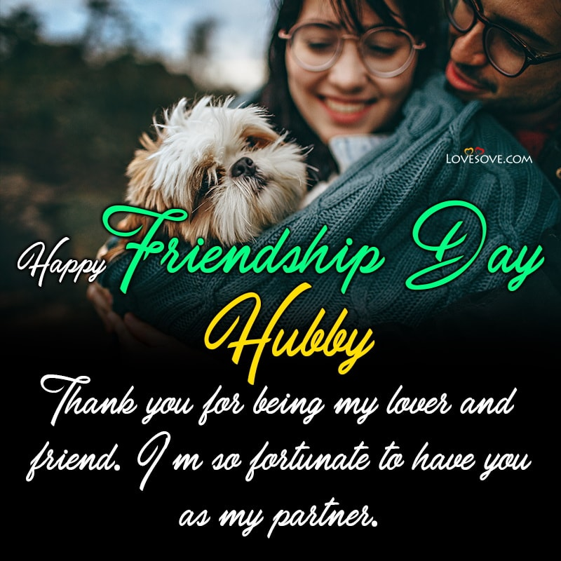 Best Quotes For Husband On Friendship Day, Funny Friendship Day Quotes For Husband, Friendship Day Quotes Images For Husband,