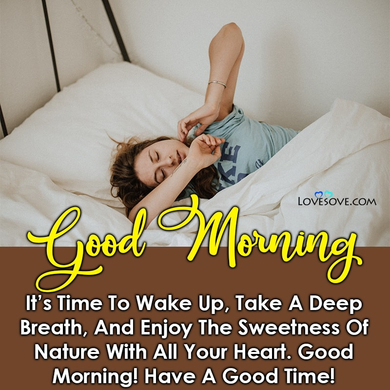 It's Time To Wake Up Take A Deep Breath And Enjoy The Sweetness, , good morning message and photo lovesove