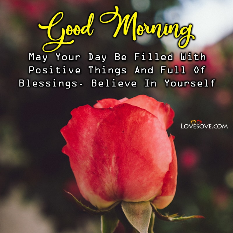 Good Morning May Your Day Be Filled With Positive Things, , good morning quotes blessings lovesove