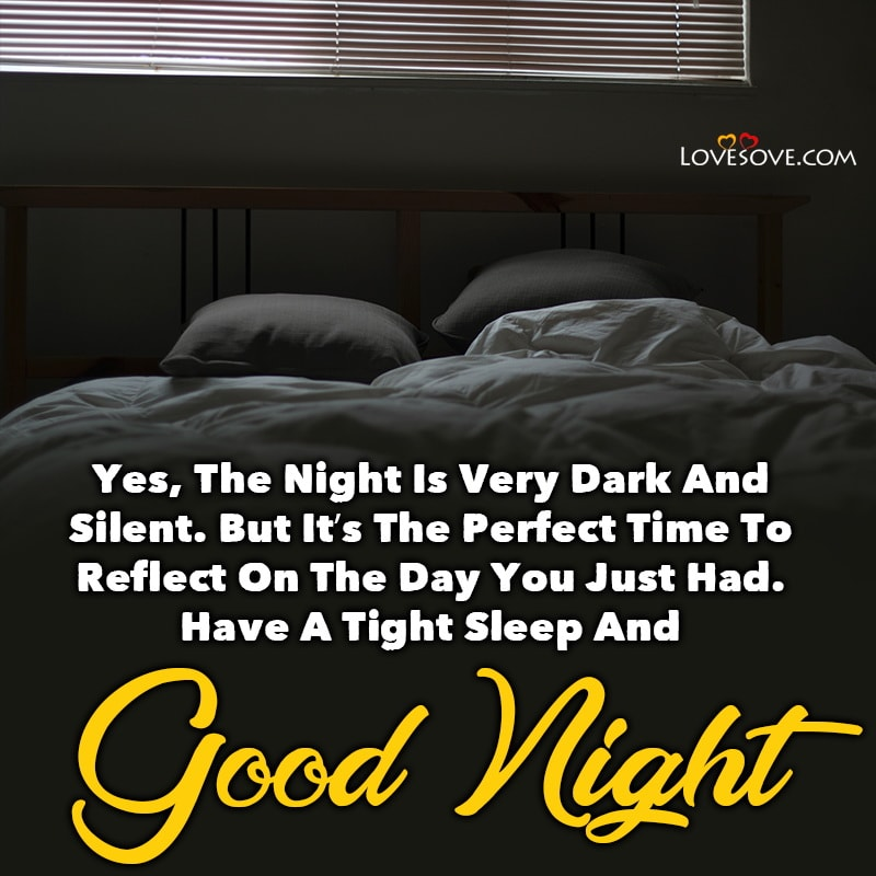 Yes The Night Is Very Dark And Silent But It's The, , good night quotes message lovesove
