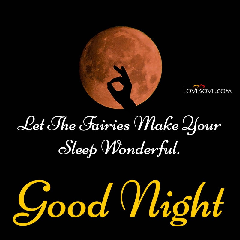 Let The Fairies Make Your Sleep Wonderful – Good Night, , good night quotes pictures lovesove