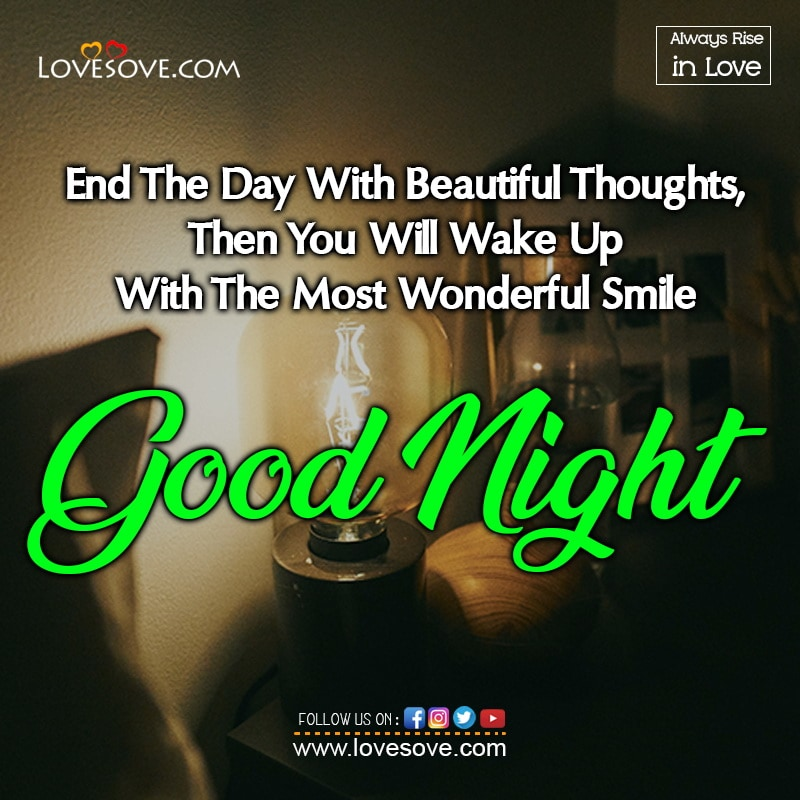 End The Day With Beautiful Thoughts Then You Will Wake Up, , good night status for lover lovesove