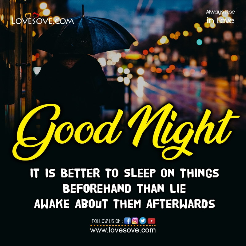 It Is Better To Sleep On Things Beforehand Than Lie, , good night wishes with love lovesove