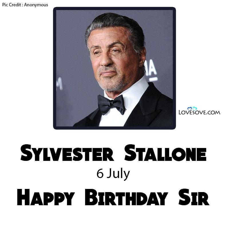 Happy Birthday Sylvester Stallone, Birthday Wishes For Sylvester Stallone, Sylvester Stallone Happy Birthday, Sylvester Stallone Birthday Wishes,