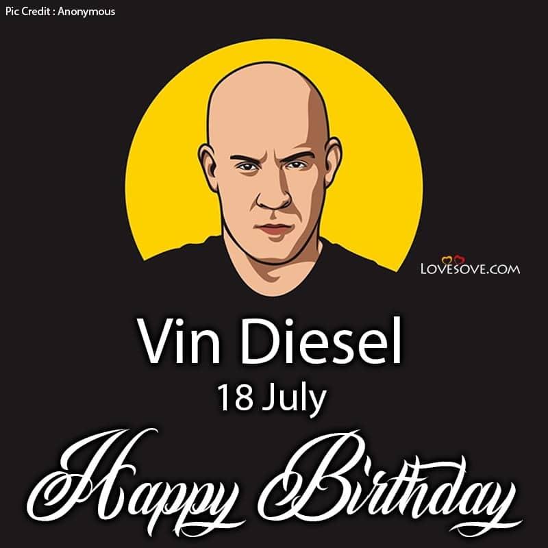 Happy Birthday Vin Diesel, Vin Diesel Birthday Wishes, Vin Diesel Happy Birthday, Birthday Wishes For Vin Diesel,