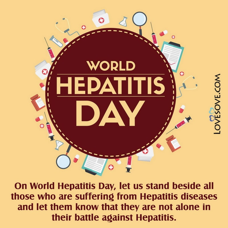 Quotes On World Hepatitis Day, Images Of World Hepatitis Day, World Hepatitis Day Pictures, World Hepatitis Day Thought,