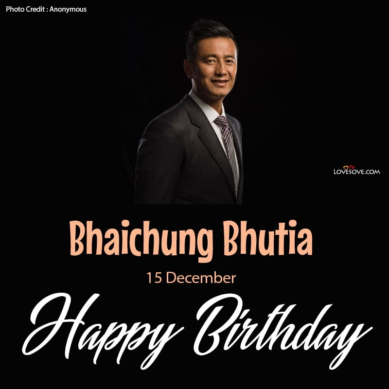 Happy Birthday Bhaichung Bhutia, Bhaichung Bhutia Birthday Wishes, Birthday Wishes For Bhaichung Bhutia, Bhaichung Bhutia Happy Birthday,
