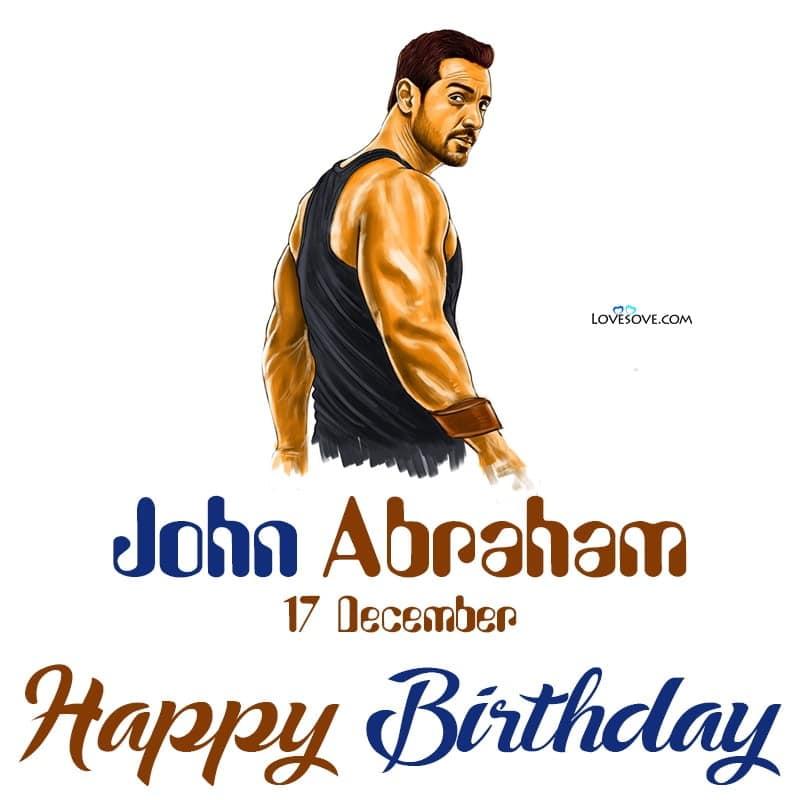 Happy Birthday John Abraham, John Abraham Birthday Wishes, John Abraham Happy Birthday,