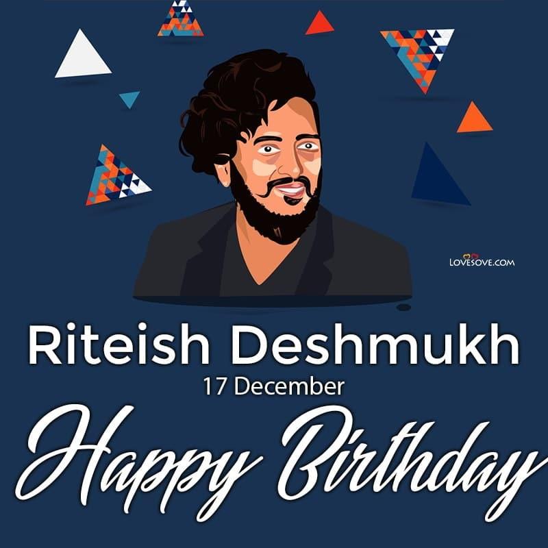 Happy Birthday Riteish Deshmukh, Riteish Deshmukh Birthday Wishes, Riteish Deshmukh Happy Birthday,