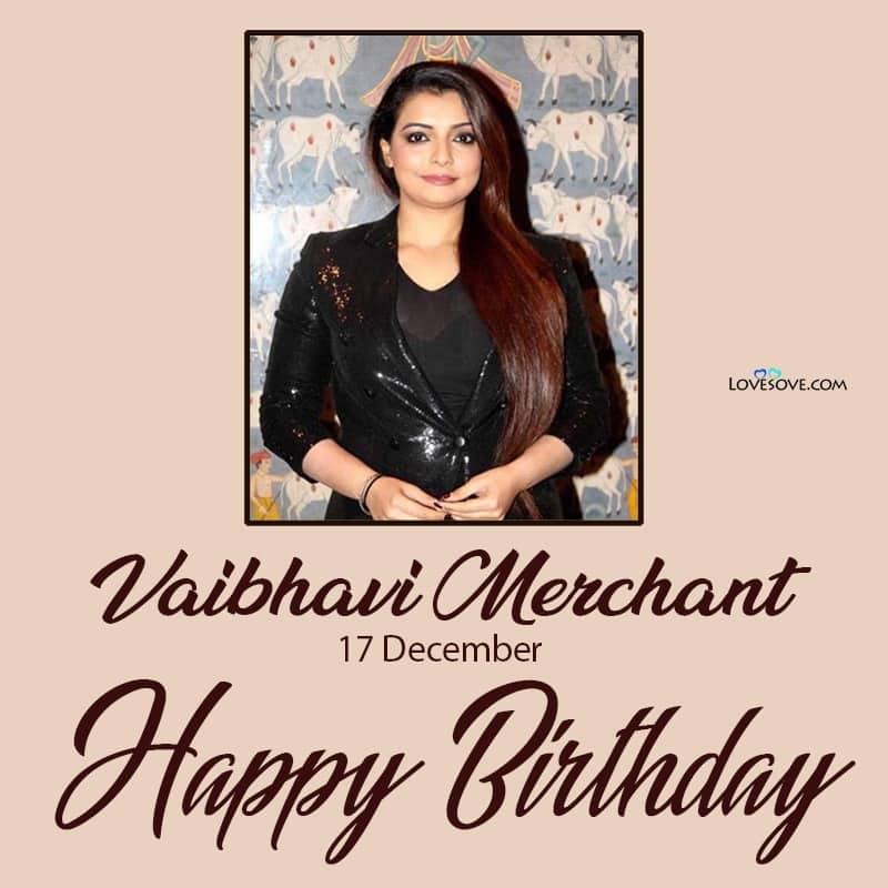 Vaibhavi Merchant Birthday Wishes, Birthday Wishes For Vaibhavi Merchant, Vaibhavi Merchant Happy Birthday,